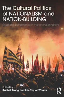 Cultural Politics of Nationalism and Nation-Building