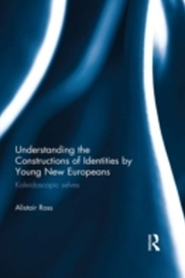 (ebook) Understanding the Constructions of Identities by Young New Europeans