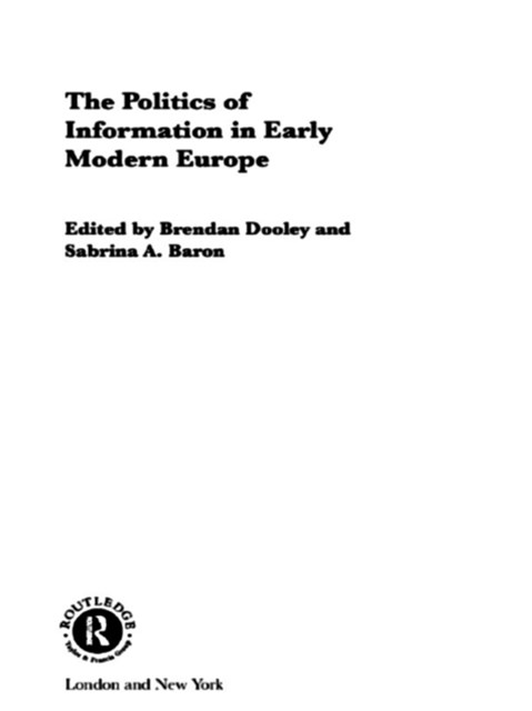 (ebook) The Politics of Information in Early Modern Europe