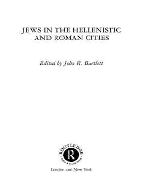 Jews in the Hellenistic and Roman Cities