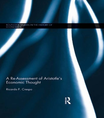A Re-Assessment of Aristotle's Economic Thought