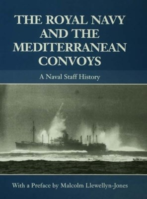 Royal Navy and the Mediterranean Convoys