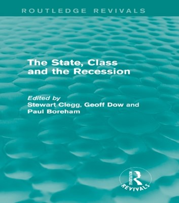 State, Class and the Recession (Routledge Revivals)