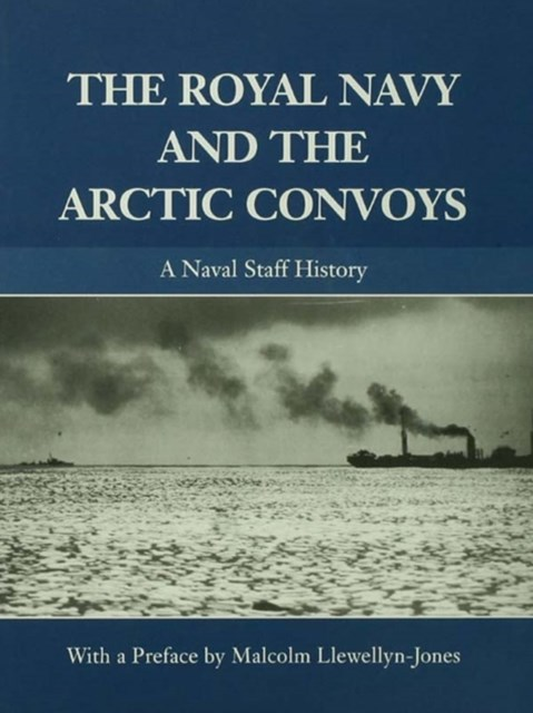 Royal Navy and the Arctic Convoys