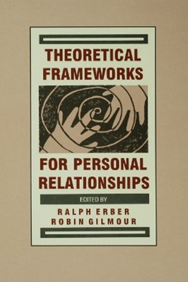 Theoretical Frameworks for Personal Relationships