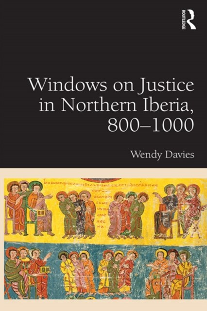 Windows on Justice in Northern Iberia, 800–1000