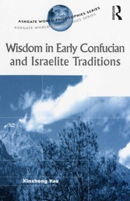 (ebook) Wisdom in Early Confucian and Israelite Traditions