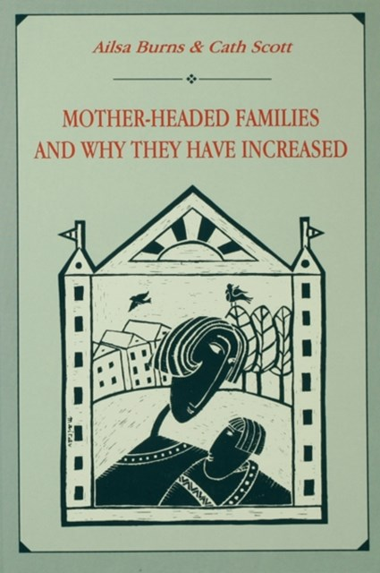 (ebook) Mother-headed Families and Why They Have Increased