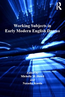 Working Subjects in Early Modern English Drama