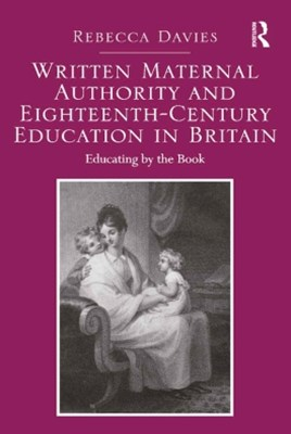 Written Maternal Authority and Eighteenth-Century Education in Britain