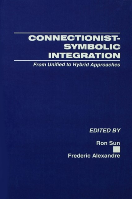 Connectionist-Symbolic Integration
