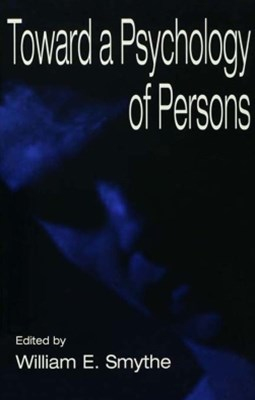 Toward A Psychology of Persons
