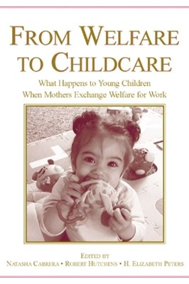 From Welfare to Childcare