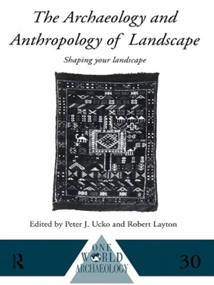 Archaeology and Anthropology of Landscape