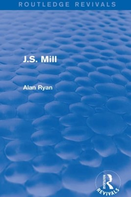 (ebook) J.S. Mill (Routledge Revivals)