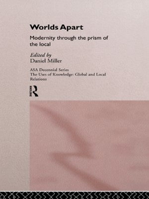 Worlds Apart: Modernity Through the Prism of the Local