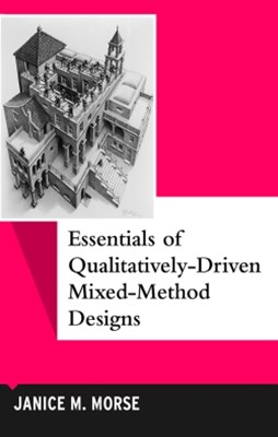 Essentials of Qualitatively-Driven Mixed-Method Designs