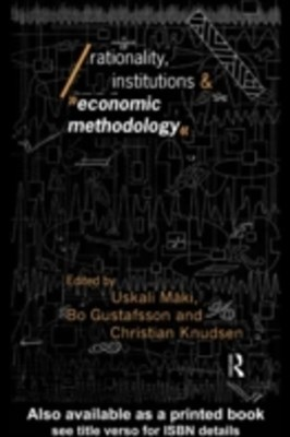 Rationality, Institutions and Economic Methodology