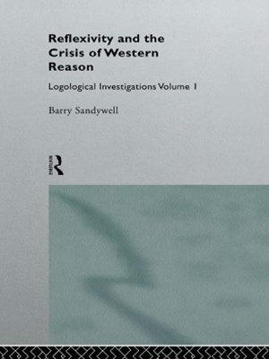 Reflexivity And The Crisis of Western Reason