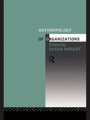Anthropology of Organizations
