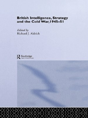 (ebook) British Intelligence, Strategy and the Cold War, 1945-51