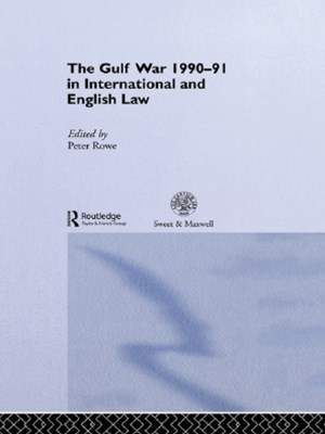The Gulf War 1990-91 in International and English Law