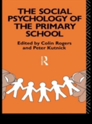 Social Psychology of the Primary School