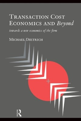 Transaction Cost Economics and Beyond