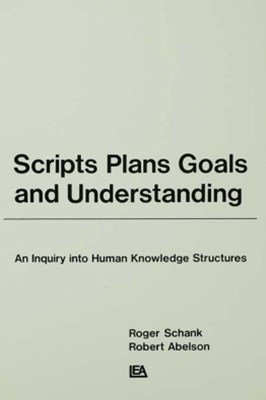 Scripts, Plans, Goals, and Understanding