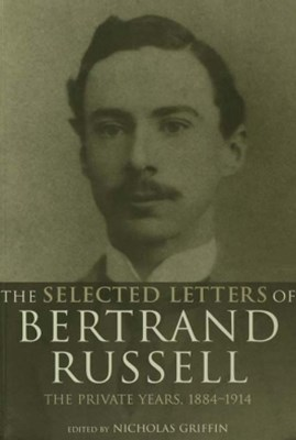 The Selected Letters of Bertrand Russell, Volume 1