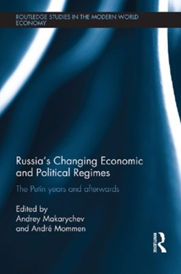 RussiaGÇÖs Changing Economic and Political Regimes