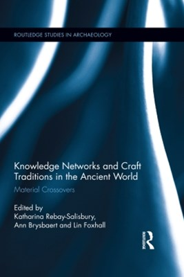 Knowledge Networks and Craft Traditions in the Ancient World