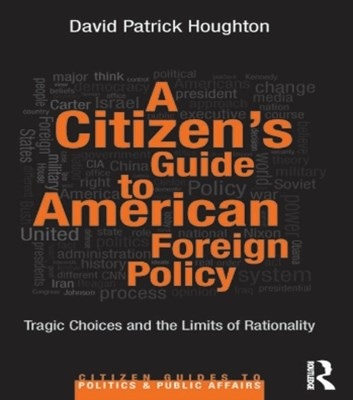 A CitizenGÇÖs Guide to American Foreign Policy