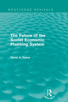 (ebook) The Future of the Soviet Economic Planning System (Routledge Revivals)