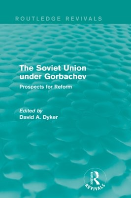 (ebook) The Soviet Union under Gorbachev (Routledge Revivals)