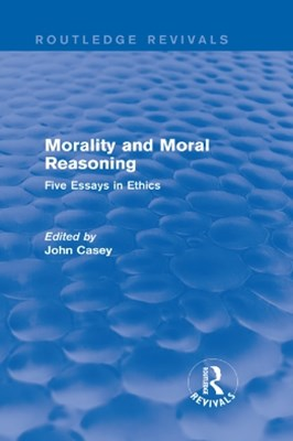 Morality and Moral Reasoning (Routledge Revivals)