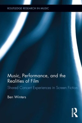 Music, Performance, and the Realities of Film