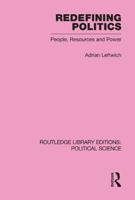 Redefining Politics Routledge Library Editions: Political Science Volume 45