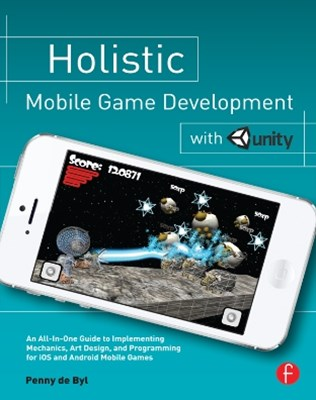 (ebook) Holistic Mobile Game Development with Unity