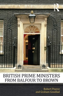 British Prime Ministers From Balfour to Brown