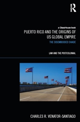 Puerto Rico and the Origins of U.S. Global Empire