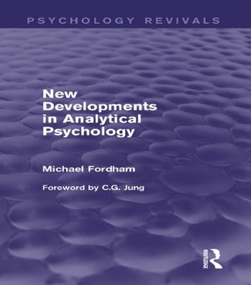 New Developments in Analytical Psychology (Psychology Revivals)