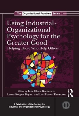 Using Industrial-Organizational Psychology for the Greater Good
