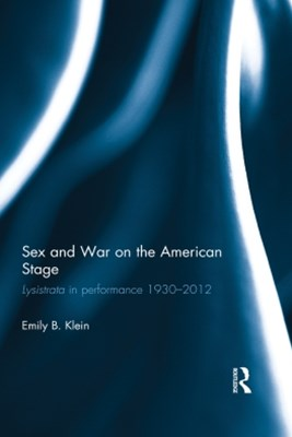 Sex and War on the American Stage