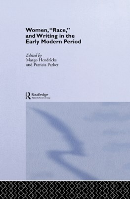 Women, 'Race' and Writing in the Early Modern Period
