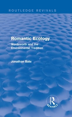 Romantic Ecology (Routledge Revivals)