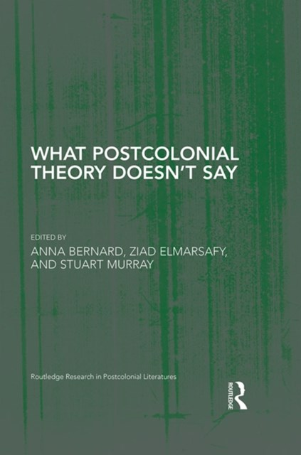 What Postcolonial Theory DoesnGÇÖt Say