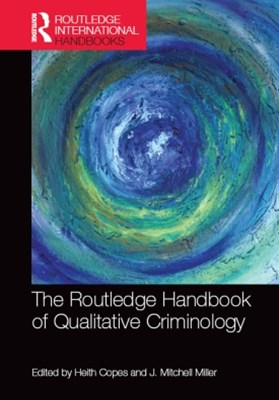 The Routledge Handbook of Qualitative Criminology