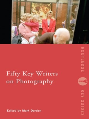 Fifty Key Writers on Photography