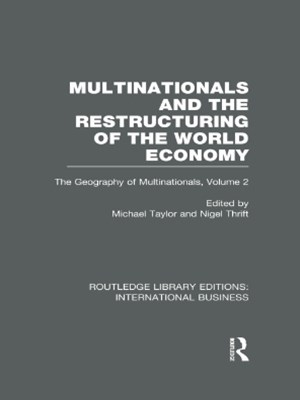 Multinationals and the Restructuring of the World Economy (RLE International Business)